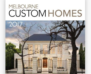 Melbourne Custom Homes 2017 – READ FREE ONLINE!