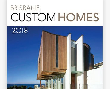 Brisbane Custom Homes 2018- READ FREE ONLINE!