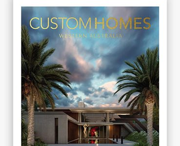 Custom Homes 2019 Yearbook Western Australia – READ FREE ONLINE!
